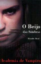 Academia de Vampiros: O Beijo das Sombras - VOL.01 by LiliMorgan