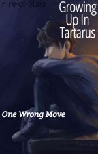 Growing Up In Tartarus: One Wrong Move by Fire-of-Stars