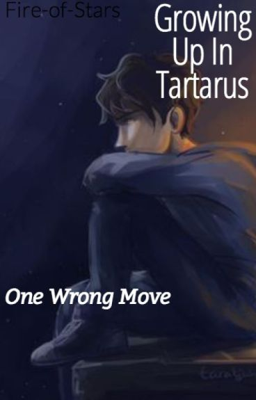 Growing Up In Tartarus: One Wrong Move
