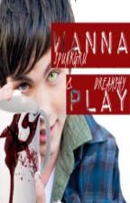 Wanna Play? by spunkgru