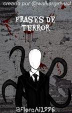 """""""Frases de Terror"""" [EN EDICIÓN] by Florchi1996"""