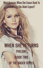 When She Returns (Book Two) by Phelony
