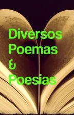 Diversos Poemas & Poesias by BrunoRodrigoOhlveile