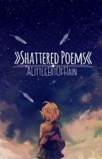»shattered poems« by ALittleBitOfRain