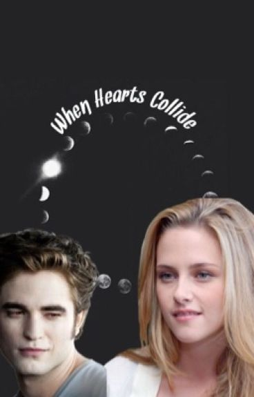 When Hearts Collide (Edward Cullen) [1]