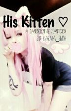 His Kitten ~ A Danisnotonfire fanfic by Karma_bmth