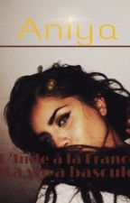 Aniya « D'Inde à la France ma vie a basculé » by indiastory