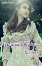 Crossing Paths: Secrets by _Otaku_Trash-