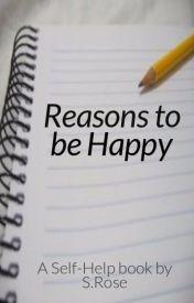 Reasons to be Happy by sofiarw