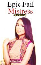 Epic Fail Mistress [Fin] by iamCynlovesmicky