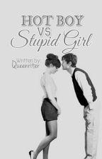 Hot Boy Vs Stupid Girl by Queenriter