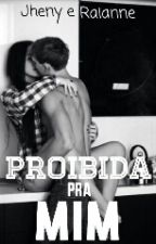 Proibida pra mim by girlstwo