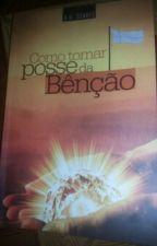 Como Tomar Posse da Bênção- Missionário R. R. Soares by LarissaRibeiro26