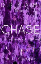 D.R.E.A.M. Series// #1 CHASE - a Heartbreak City novel by legnamez