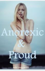 Anorexic And Proud (Watty Awards 2013) by ChocolateMoonLight