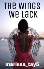 The wings we lack~ by marissa_tay5