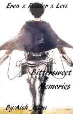 Bittersweet Memories (Eren x Reader x Levi)(Sequel) by aish_iteru