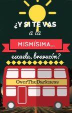 ¿Y si te vas a la mismísima... Escuela, bravucón? by OverTheDarkness