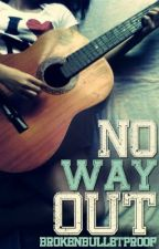 No Way Out by brokenbulletproof