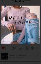 REAL MATURE|H.S|MATURE by ibwinning26969