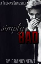 Simply Bad (a Thomas Sangster fanfiction) by crankynewt