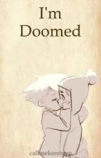 I'm Doomed {Creek} - completed by callmekennyyy