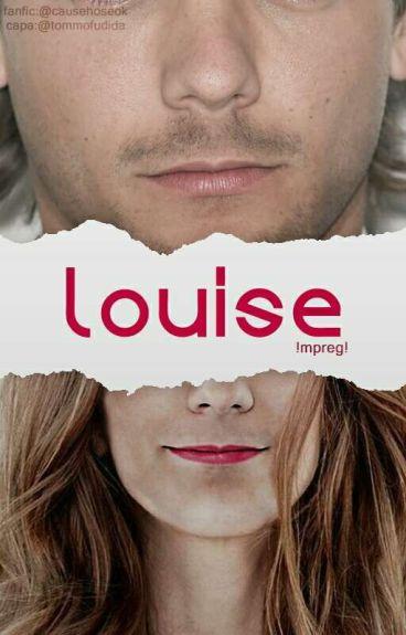 Louise » l.s | MPreg. {EM EDIÇÃO}