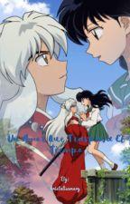 un amor que traspasa el tiempo Inuyasha & Aome by kristalisamary