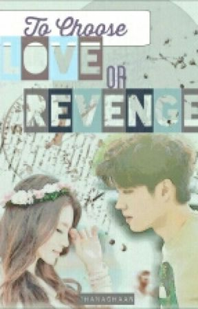 To Choose Love or Revenge [Nam Woohyun of INFINITE] by hanachaan