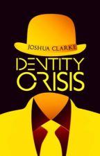 Identity Crisis by AuthorClarke