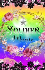 Soldier Magic 🌟 |Soldier Magic Series| by SoldierMagic