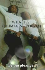 WHAT IF? by purpleangel87