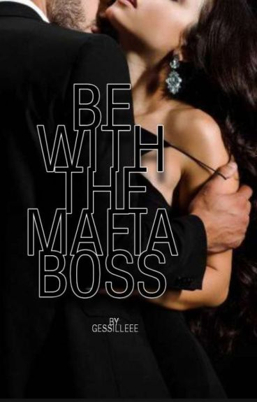 Be With the Mafia boss