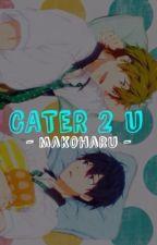 Cater 2 U. - »MakoHaru« by xunravel