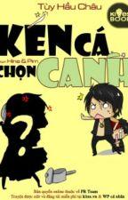 Kén Cá Chọn Canh by FangCao1234