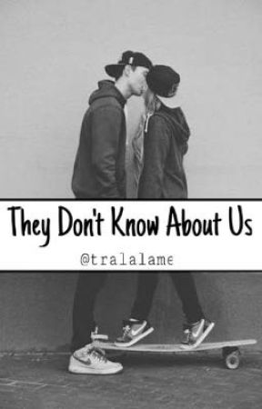They Don't Know About Us by tralalamePH