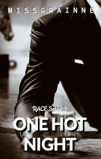 RACE #3: Cassidy Forbes-One Hot Night by MsGrainne