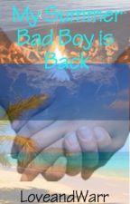 My Summer Bad Boy is Back by LoveandWarr