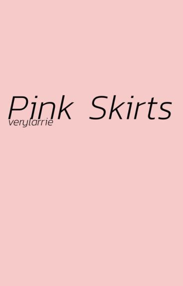 pink skirts ☼fem larry☼