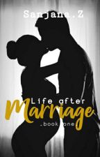 Life After Marriage ✔ ||1|| by San2045