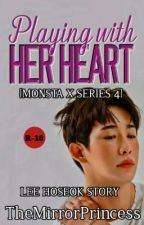 Playing with her heart (Wonho of MX) by TheMirrorPrincess