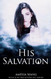 His Salvation   December 2016 by jinwen2509