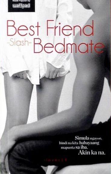 Bestfriend -Slash- Bedmate (Published under Summit Media)