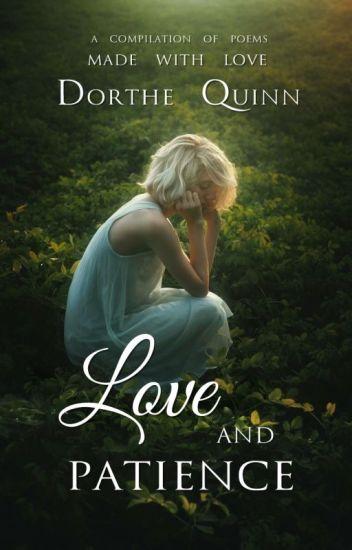 Love And Patience Poems Dorthe Q Wattpad