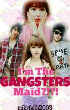 I'm The Gangster's Maid?! by miksfaith2003