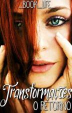 Transformações-O Retorno by _book_life_