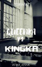 Queenka VS Kingka by Vkookie_bae