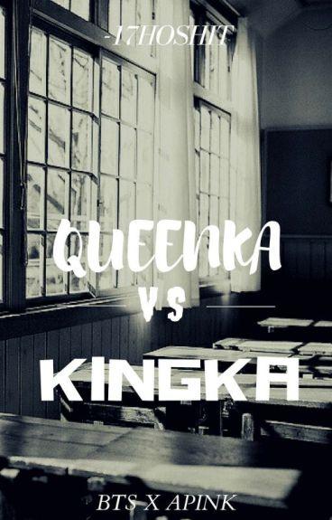 Queenka VS Kingka