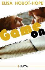 Game On {Sous contrat d'édition} by HopeandFun
