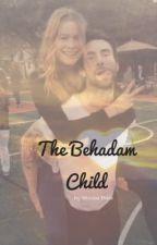 The Behadam Child. by sharkyadam222